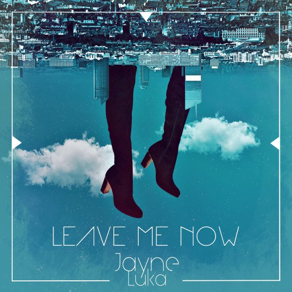 Jayne Luka - Leave me now Coverart