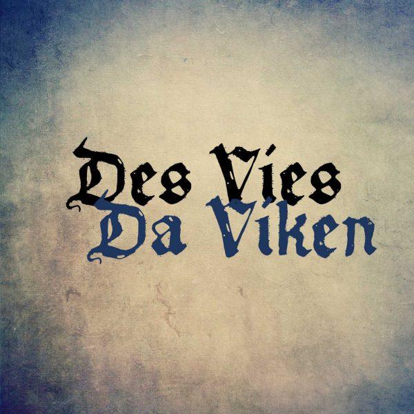 des vies Da viKen