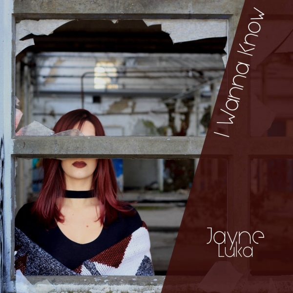 Jayne luka i wanna know